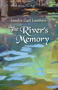 """The River's Memory"" by Sandra Gail Lambert"